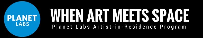 Planet Labs Artist-in-Residence Program – an Interview