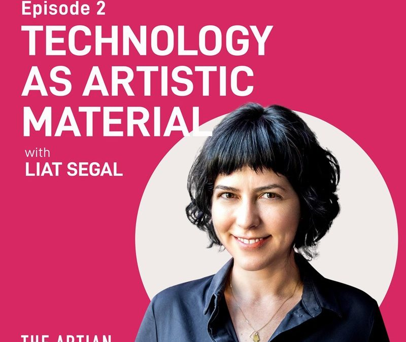 episode 2 – technology as artistic material | Liat Segal