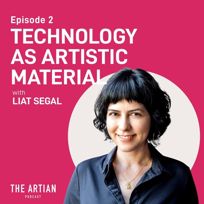 episode 2 – technology as artistic material | Liat Segal