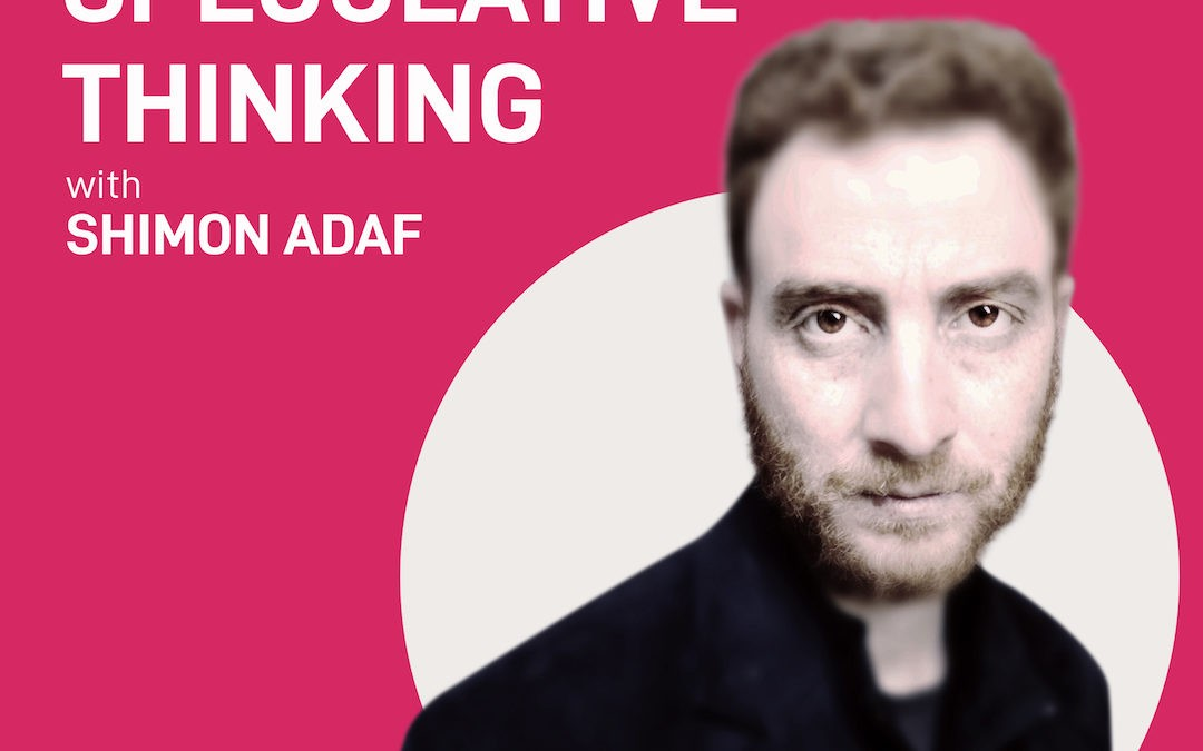 episode 6 – speculative thinking   Shimon Adaf