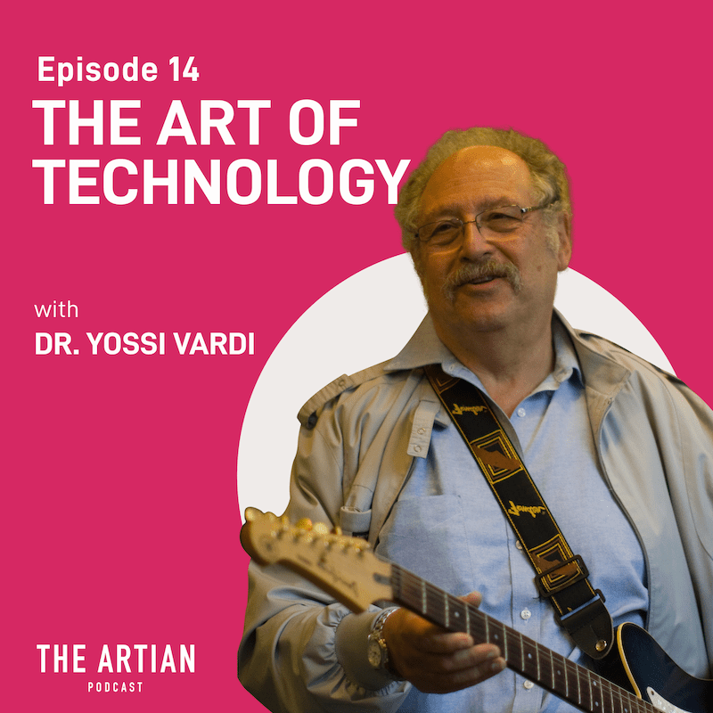 episode 14 – the art of technology | Dr. Yossi Vardi
