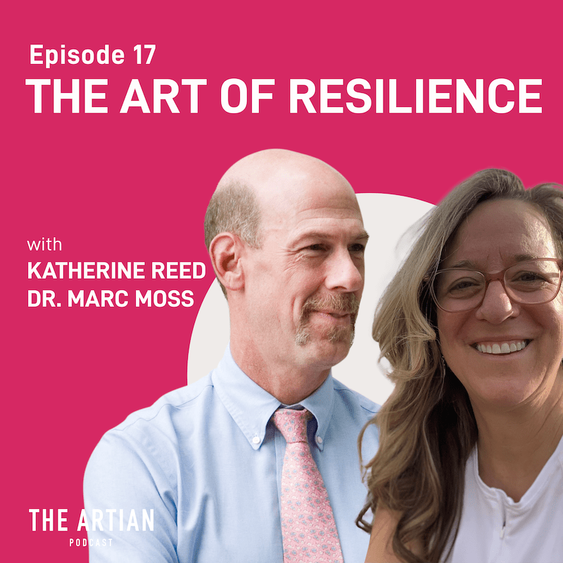 episode 17 – The Art of Resilience | Katherine Reed & Marc Moss