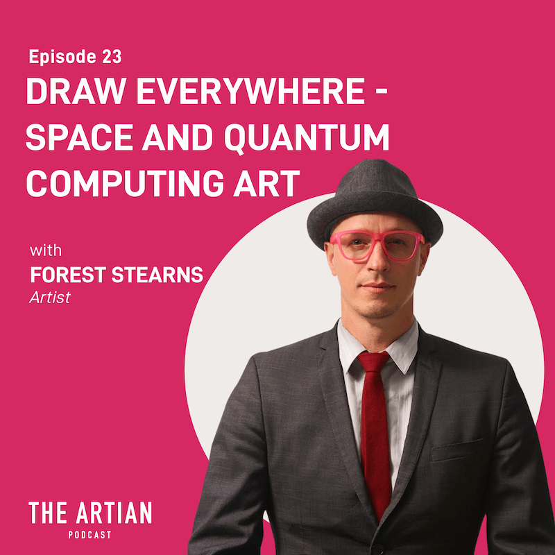 episode 23 – Draw Everywhere: Space and Quantum Computing Art | Forest Stearns
