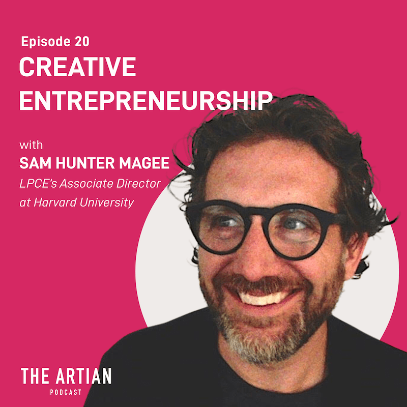 episode 20 – Creative Entrepreneurship  | Sam Hunter Magee