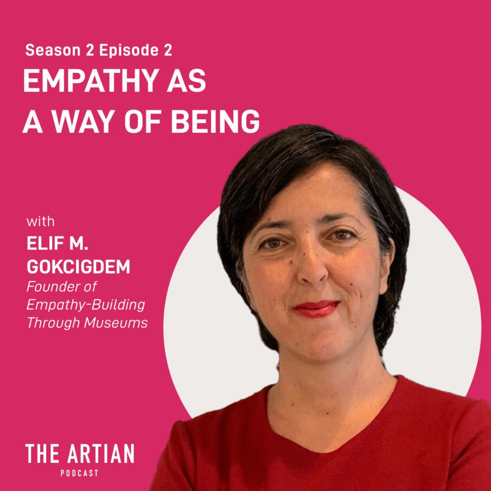 episode 2 – empathy as a way of being | Elif Gokcigdem