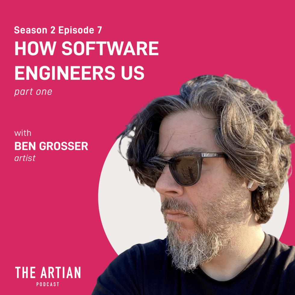 season 2 episode 7 – how software engineers us | Ben Grosser