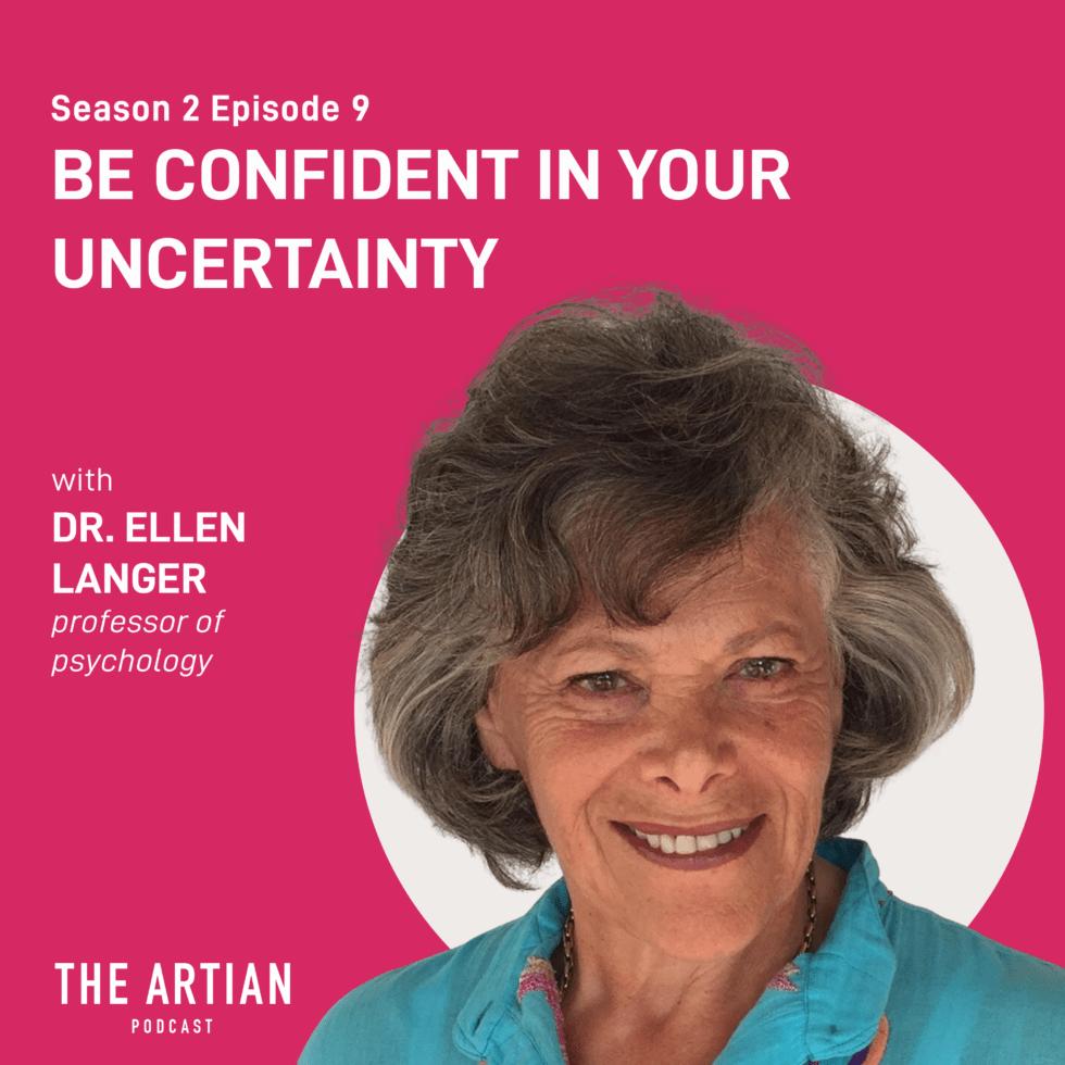 season 2 episode 9 – be confident in your uncertainty | Ellen Langer