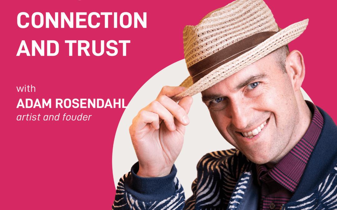 season 2 episode 13 – art to build connection and trust | Adam Rosendahl