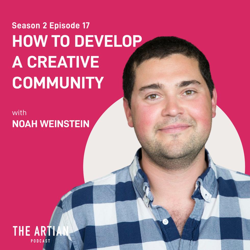 season 2 episode 17 – How to develop a creative community | Noah Weinstein